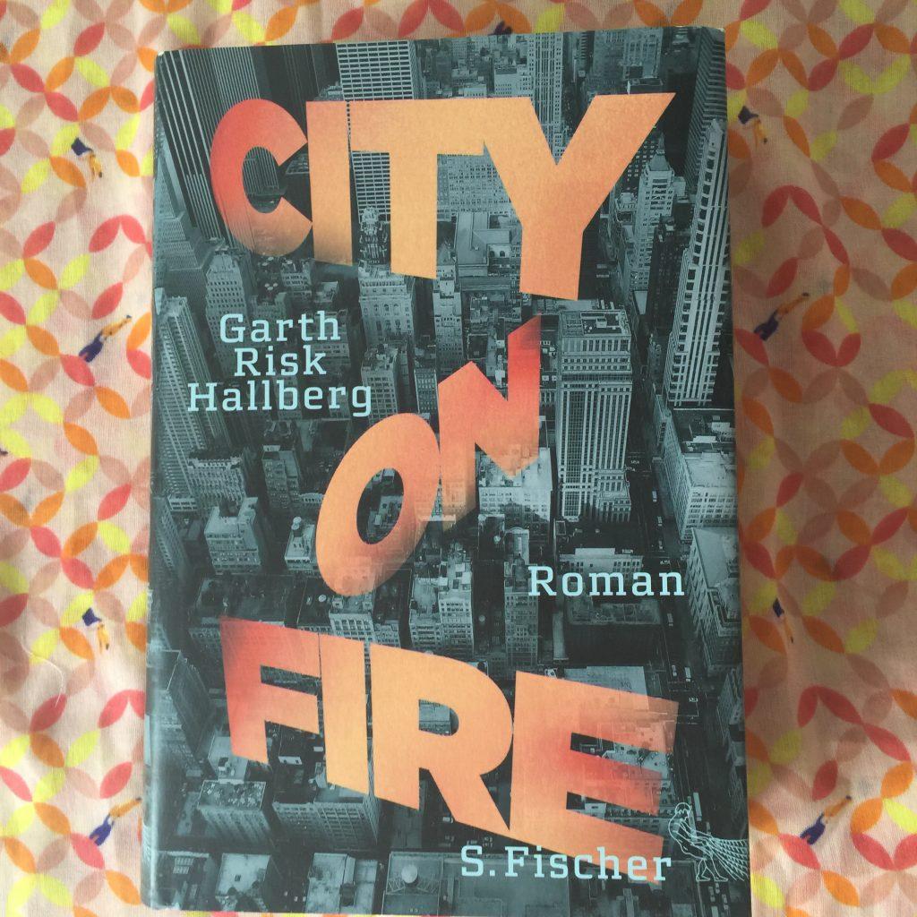 City on Fire von Garth Risk Hallberg