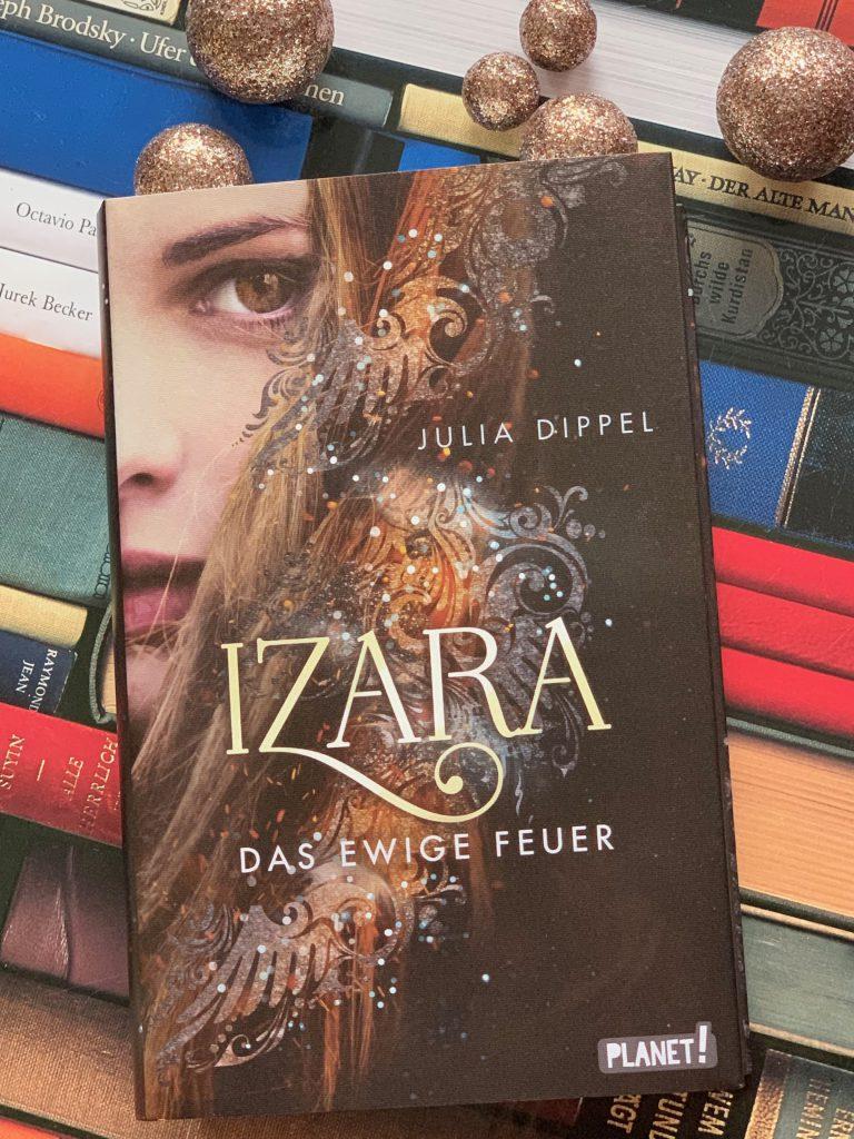 Izara: Das ewige Feuer von Julia Dippel