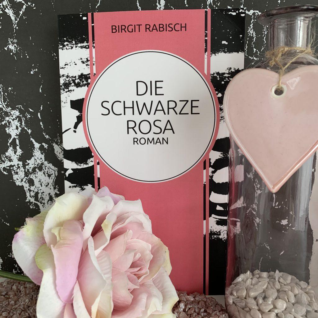 Die Schwarze Rosa von Birgit Rabisch