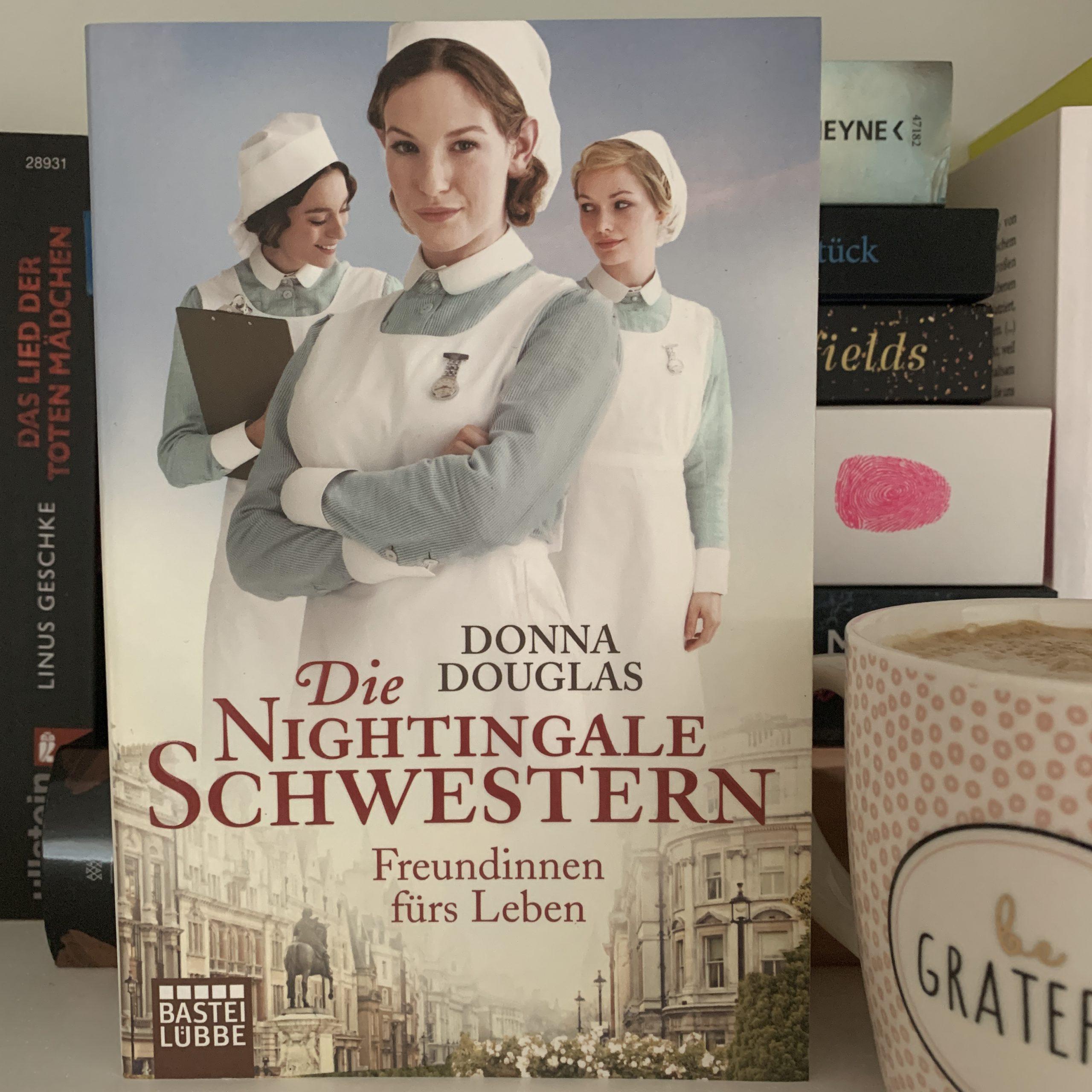 Die Nightingale Schwestern: Freundinnen fürs Leben von Donna Douglas